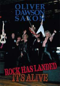 OLIVER/DAWSON SAXON Rock Has Landed It's Alive