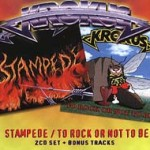 Krokus - Stampede/To Rock Or Not To Rock