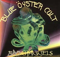 Blue Oyster Cult - Bad Channels