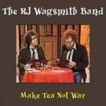 The RJ Wagsmith Band - Make Tea Not War