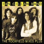 Ian Gillan Band - The Rockfield Mixes Plus