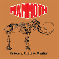 Mammoth - Leftovers, Relics & Rarities