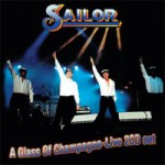 Sailor - A Glass Of Champagne 2-CD Live