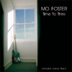 MO FOSTER Time To Think
