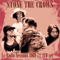 STONE THE CROWS Radio Sessions 1969-72