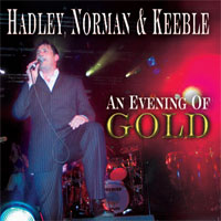 HADLEY, NORMAN & KEEBLE An Evening Of Gold