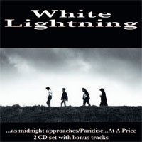 WHITE LIGHTNING As Midnight Approaches/Paradise...At A Price