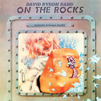 DAVID BYRON BAND On The Rocks