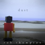 ROB THOMPSON Dust