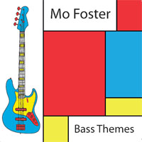 MO FOSTER Bass Themes