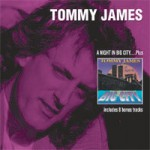 TOMMY JAMES A Night In Big City...Plus