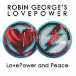 ROBIN GEORGE'S LOVE POWER LovePower and Peace