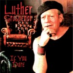 LUTHER GROSVENOR If You Dare