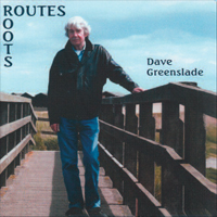 DAVE GREENSLADE Routes/Roots