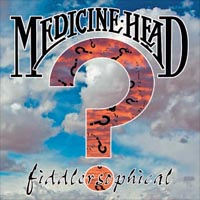 MEDICINE HEAD Fiddlersophical