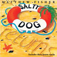 MATTHEW FISHER A Salty Dog Returns