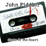 JOHN FIDDLER State Of The Heart