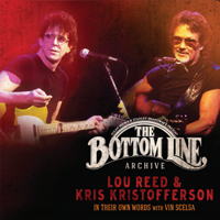 LOU REED & KRIS KRISTOFFERSON The Bottom Line Archive Series
