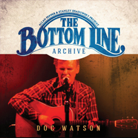 DOC WATSON The Bottom Line Archive Series