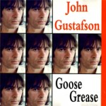 JOHN GUSTAFSON Goose Grease