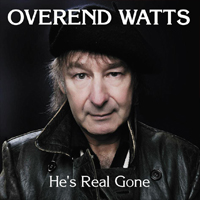 OVEREND WATTS He's Real Gone