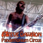 STEVE DAWSON Pandemonium Circus