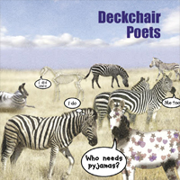 DECKCHAIR POETS Who Needs Pyjamas