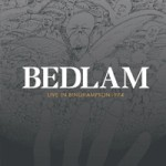 BEDLAM Live In Binghampton 1974