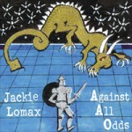 JACKIE LOMAX Against All Odds