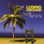ROCOCO Losing Ground