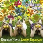 DECKCHAIR POETS Searchin' For A Lemon Squeezer