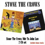 STONE THE CROWS Stone The Crows / Ode To John Law