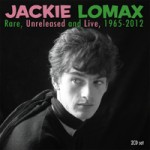 JACKIE LOMAX Rare, Unreleased and Live 1965-2012