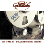 DAVE GREENSLADE Time To Make Hay - A Collection Of Original Recordings
