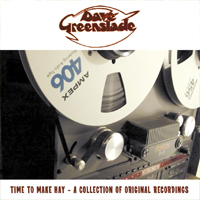 DAVE GREENSLADE Time To Make Hay – A Collection Of Original Recordings