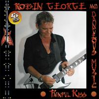 ROBIN GEORGE & DANGEROUS MUSIC Painful Kiss