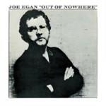 JOE EGAN Out Of Nowhere