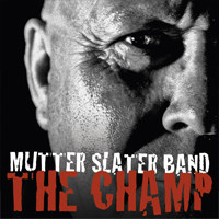 MUTTER SLATER BAND The Champ