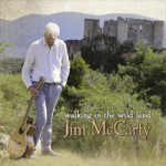 JIM McCARTY Walking In The Wild Land