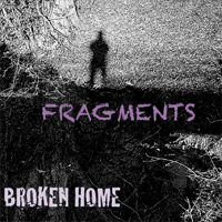 BROKEN HOME Fragments