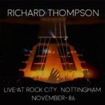 RICHARD THOMPSON Live At Rock City Nottingham - 1986