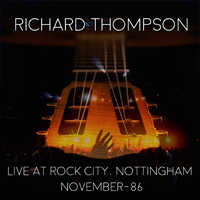 RICHARD THOMPSON Live At Rock City Nottingham – 1986