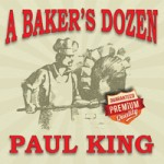 PAUL KING A Baker's Dozen
