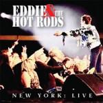 EDDIE & THE HOT RODS New York: Live