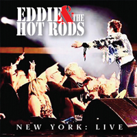 EDDIE & THE HOT RODS New York: Live