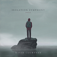 DAVID COURTNEY Isolation Symphony (MMXX)