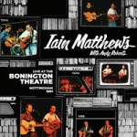 IAIN MATTHEWS WITH ANDY ROBERTS Live At The Bonington Theatre - Nottingham - 1991