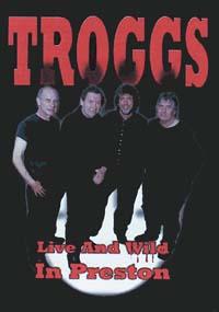 TROGGS Live And Wild In Preston