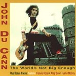 JOHN DU CANN - The World's Not Big Enough