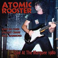 Atomic Rooster - Live At The Marquee 1980